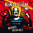 BIRDFLESH - Mongo Musicale - CD