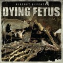 DYING FETUS - History Repeats... - CD